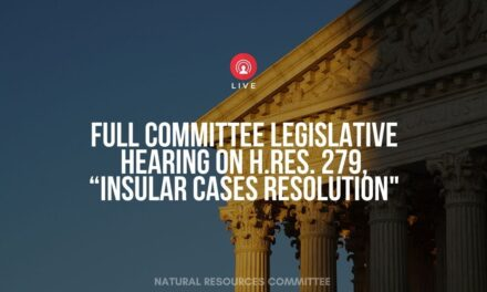 US House Committee on Natural Resources to hold hearing on Insular Cases resolution
