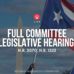US House Committee on Natural Resources Remote Full Committee/Office of Insular Affairs Legislative Hearing – June 16, 2021